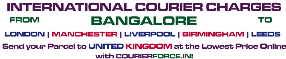 INTERNATIONAL COURIER SERVICE FROM BANGALORE TO UK