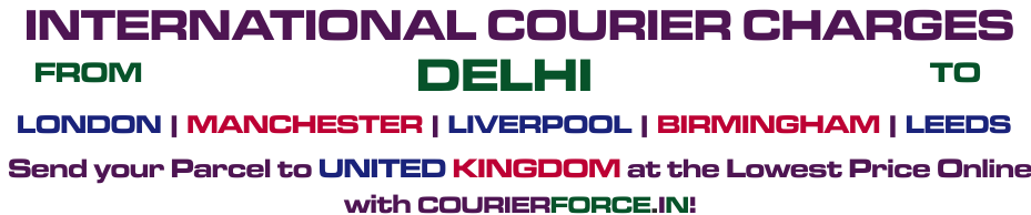 INTERNATIONAL COURIER SERVICE FROM DELHI TO UK