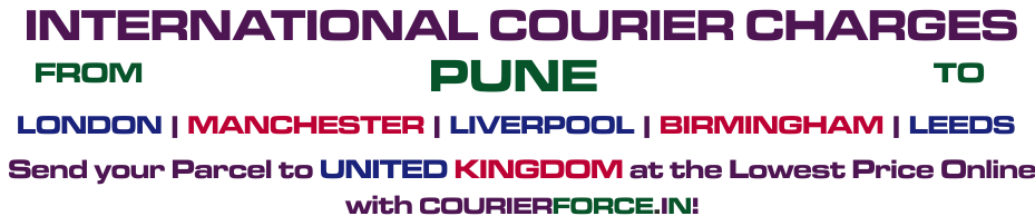 INTERNATIONAL COURIER SERVICE FROM PUNE TO UK