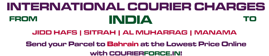 INTERNATIONAL COURIER SERVICE TO BAHRAIN