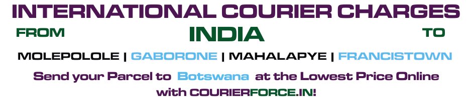 INTERNATIONAL COURIER SERVICE TO BOTSWANA