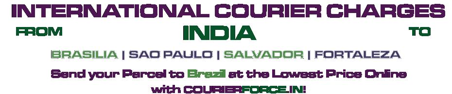 INTERNATIONAL COURIER SERVICE TO BRAZIL