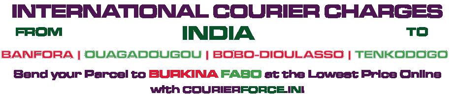 INTERNATIONAL COURIER SERVICE TO BURKINA FASO
