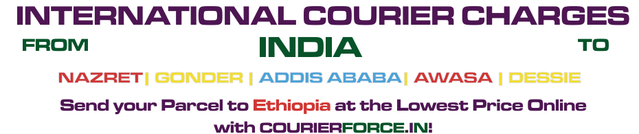 INTERNATIONAL COURIER SERVICE TO ETHIOPIA