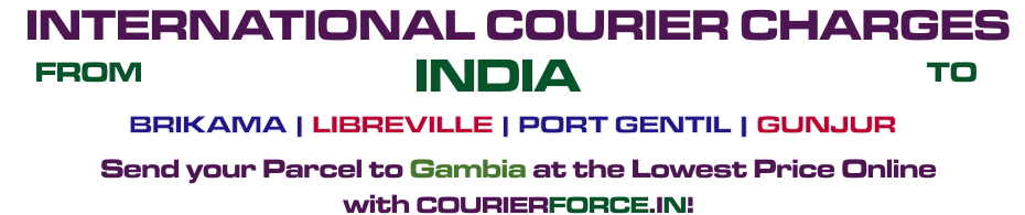 INTERNATIONAL COURIER SERVICE TO GAMBIA