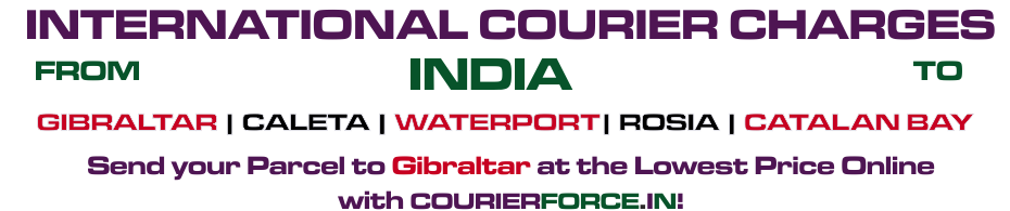 INTERNATIONAL COURIER SERVICE TO GIBRALTAR