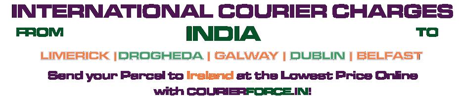 INTERNATIONAL COURIER SERVICE TO IRELAND