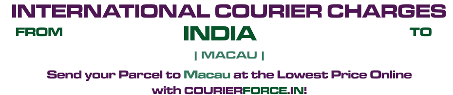 INTERNATIONAL COURIER SERVICE TO MACAU