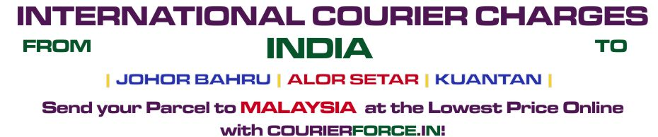 INTERNATIONAL COURIER SERVICE TO MALAYSIA
