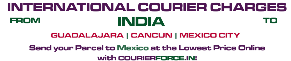 INTERNATIONAL COURIER SERVICE TO MEXICO