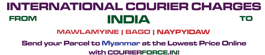 INTERNATIONAL COURIER SERVICE TO MYANMAR