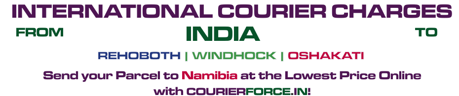 INTERNATIONAL COURIER SERVICE TO NAMIBIA