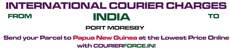 INTERNATIONAL COURIER SERVICE TO PAPUA NEW GUINEA