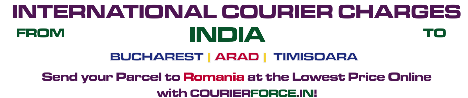 INTERNATIONAL COURIER SERVICE TO ROMANIA