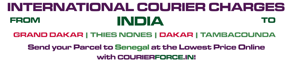 INTERNATIONAL COURIER SERVICE TO SENEGAL