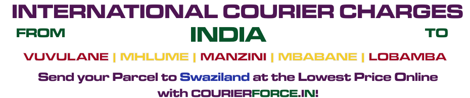 INTERNATIONAL COURIER SERVICE TO SWAZILAND