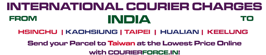 INTERNATIONAL COURIER SERVICE TO TAIWAN