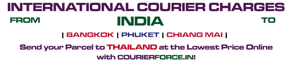 Courier to Thailand from India | Parcel Delivery To Thailand