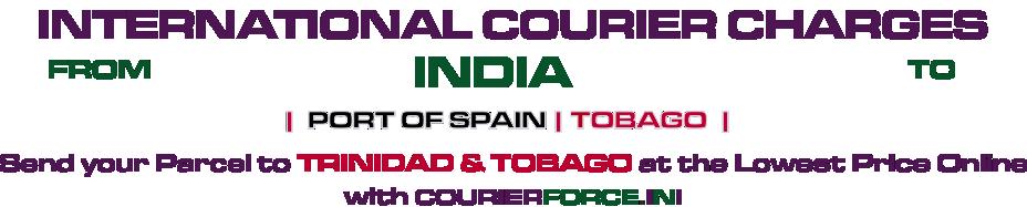 INTERNATIONAL COURIER SERVICE TO TRINIDAD-&-TOBAGO