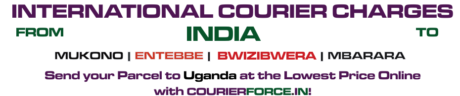 INTERNATIONAL COURIER SERVICE TO UGANDA