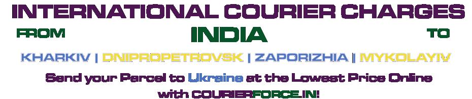 INTERNATIONAL COURIER SERVICE TO UKRAINE