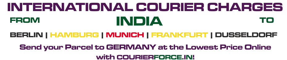 INTERNATIONAL COURIER TO GERMANY