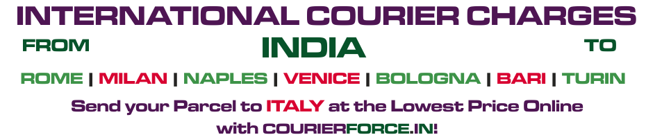 INTERNATIONAL COURIER TO Italy