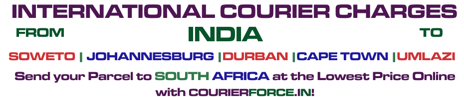 INTERNATIONAL COURIER TO South Africa