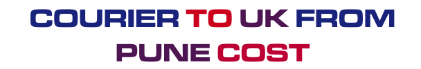courier to uk from Pune cost