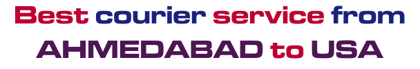 Best Courier Service From AHEMEDABAD To USA