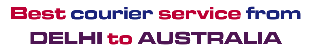 Best Courier Service From Delhi To Australia