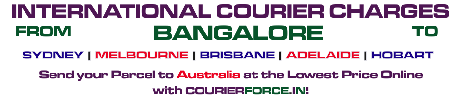 INTERNATIONAL COURIER SERVICE FROM BANGALORE TO AUSTRALIA