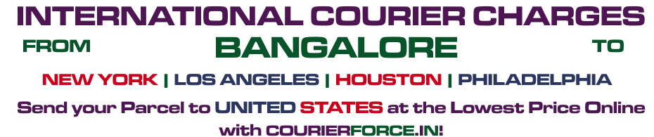 INTERNATIONAL COURIER SERVICE FROM BANGALORE TO USA