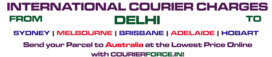 INTERNATIONAL COURIER SERVICE FROM DELHI TO AUSTRALIA