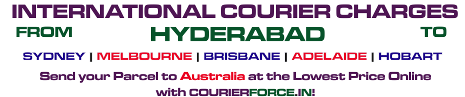 INTERNATIONAL COURIER SERVICE FROM HYDERABAD TO AUSTRALIA